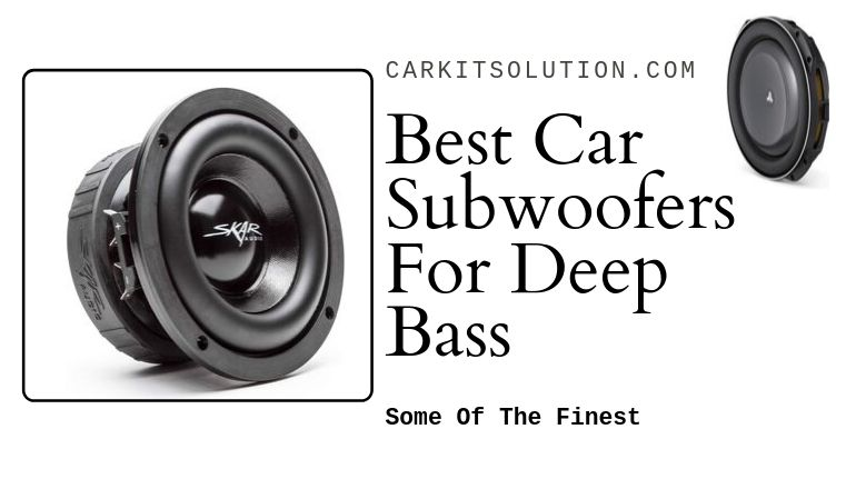 Best Car Subwoofers For Deep Bass