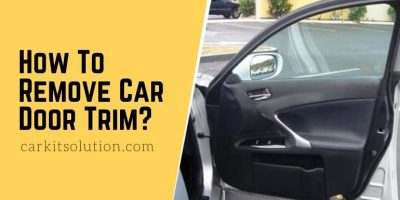 How To Remove Car Door Trim