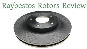 Raybestos Rotors Review